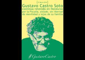 La irregular retención de Gustavo Castro en Honduras (2/12)
