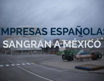 Empresas españolas sangran a México